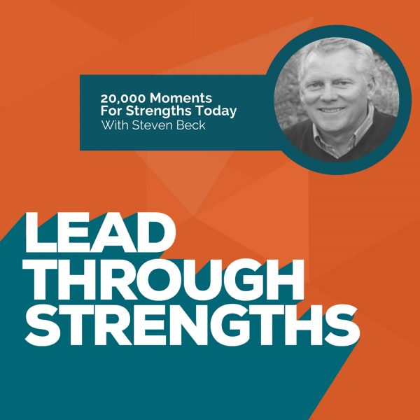 20,000 Moments For Strengths Today with Steven Beck [Image]