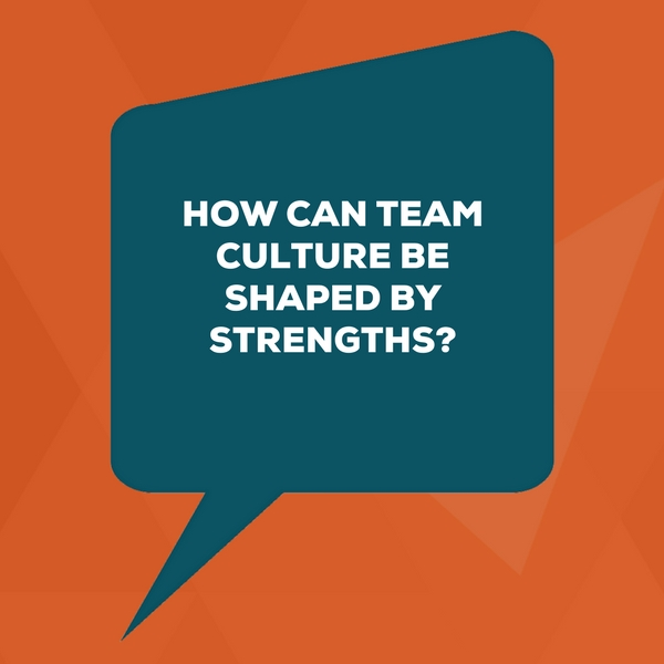how-can-team-culture-be-shaped-by-strengths
