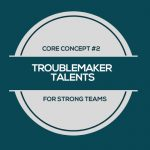 Image that says Troublemaker Talents