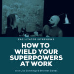 Superpowers At Work - How To Wield Them And Amp Up Your Work Week