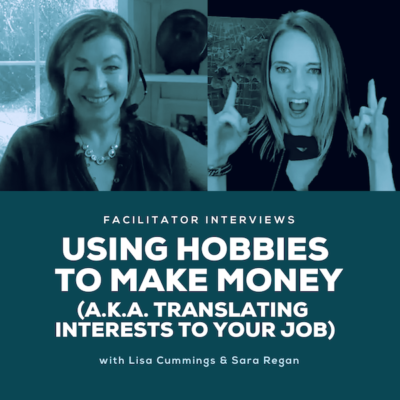 Using Hobbies To Make Money (AKA Translating Interests To Your Job)