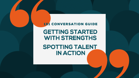 1x1 Conversation Guide: Getting Started With Strengths - Spotting Talent In Action