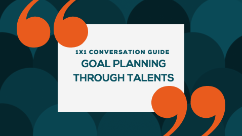 StrengthsFinder 1x1 Conversation Guide: Talent Focused Goal Planning
