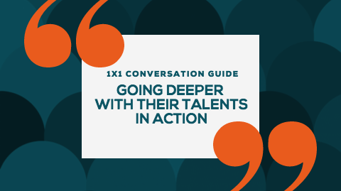 StrengthsFinder 1x1 Conversation Guide: Going Deeper With Their Talents In Action