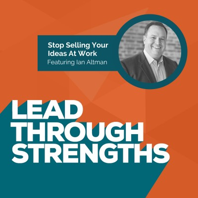 Stop Selling Your Ideas - with Ian Altman