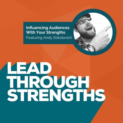 Lead Through Strengths Interview with Andy Sokolovich Episode Art