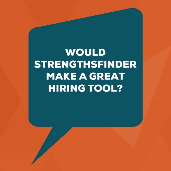 would strengthsfinder make a great hiring tool?
