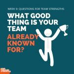 [Image] Week 9: Questions for Team Strengths - Implementing Strength Finders