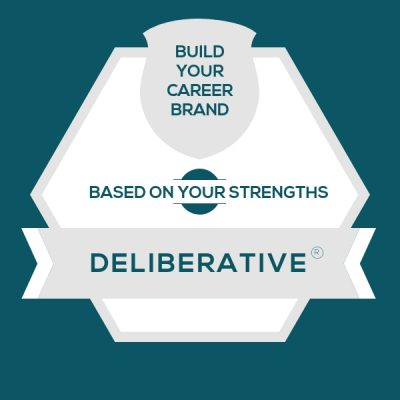 Deliberative Strength: Build A Genuine Career Brand