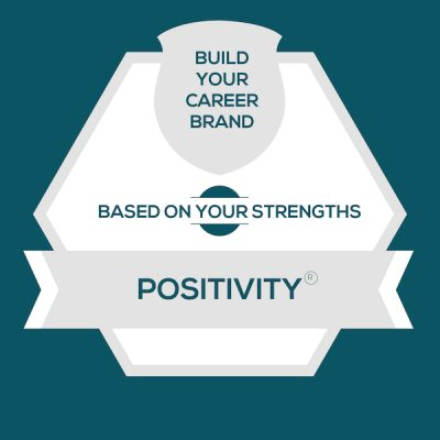 Positivity Strength: Build A Genuine Career Brand