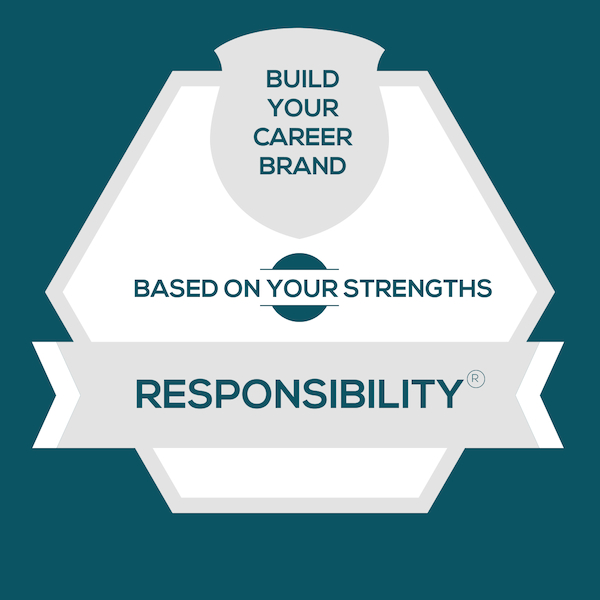 Build Your Career Brand Based On The StrengthsFinder Talent Theme of Responsibility (CliftonStrengths)