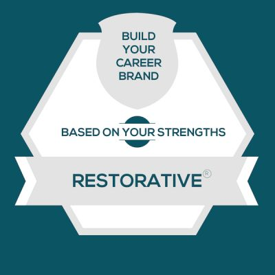 Build Your Career Brand Based On The StrengthsFinder Talent Theme of Restorative (CliftonStrengths)