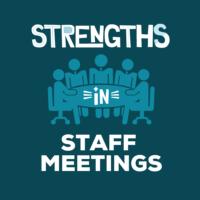 Strengths In Staff Meetings