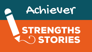 StrengthsFinder Achiever Examples