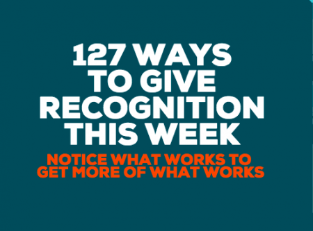 127 Ideas For Recognizing Strengths On Your Team