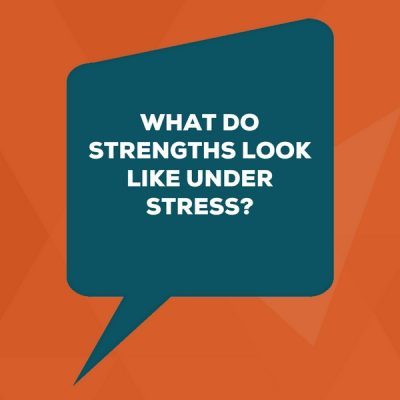Strengths under stress